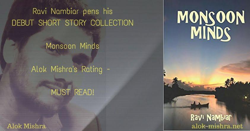Monsoon Minds by Ravi Nambiar | Book Review | Alok Mishra