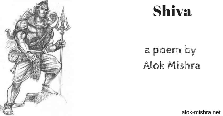 Shiva Poem English Alok Mishra