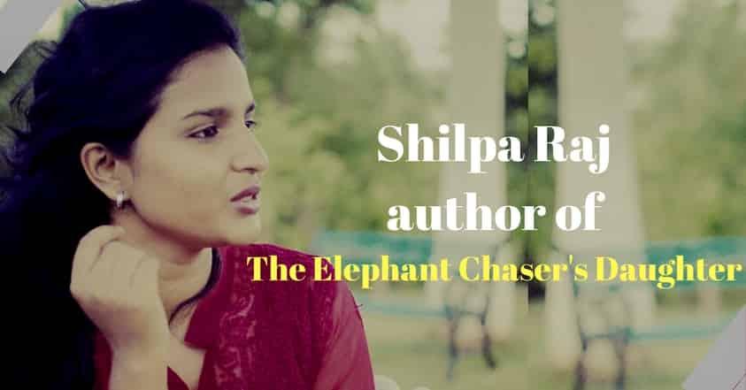 Shilpa Raj Author Elephant Chaser's Daughter