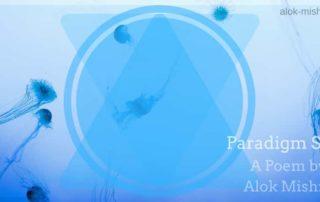 Paradigm Shift Poem by Alok Mishra