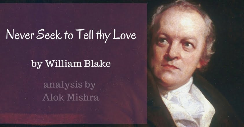 a literary analysis of the poem never seek to tell thy love by william blake The complete poetry and prose of william blake edited by david v erdman  poetical sketches by  never seek to tell thy love by william blake  preludium to  william blake's milton: meaning and madness by norm bertels   william blake in a newtonian world : essays on literature as art and science  by stuart.
