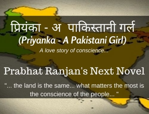Priyanka – A Pakistani Girl: Prabhat Ranjan's next novel