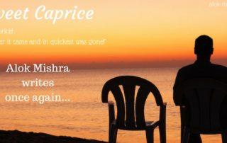 Sweet Caprice poem Alok Mishra