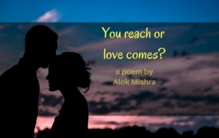 You reach love comes poem