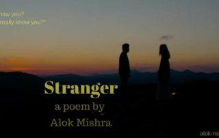 Stranger Poem Alok Mishra