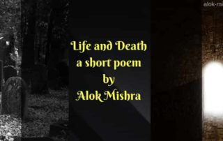 life and death poem alok mishra