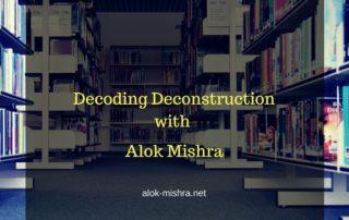 Deconstruction theory by Alok Mishra