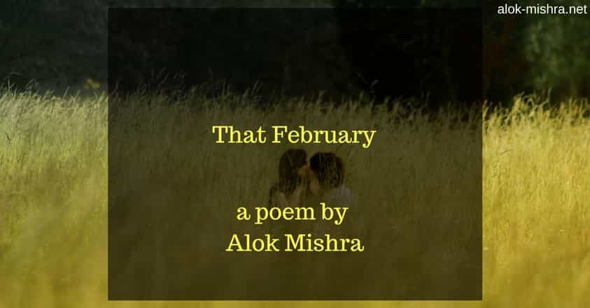 That February a poem alok mishra