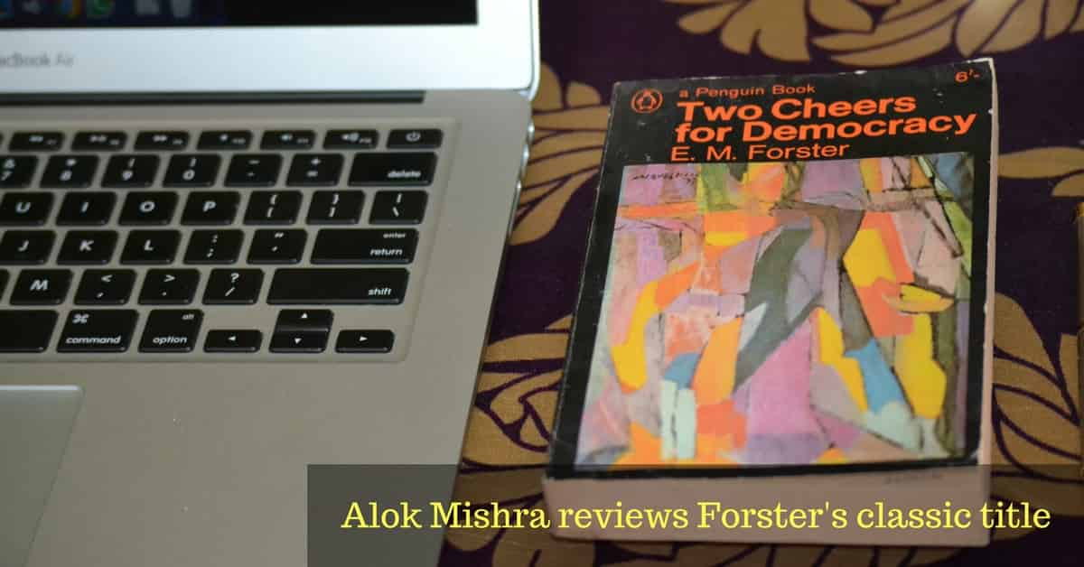 Two Cheers For Democracy Book Review Alok