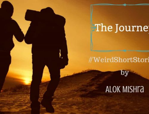 The Journey – #WeirdShortStories 1