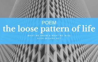 Poem Pattern of life Alok Mishra