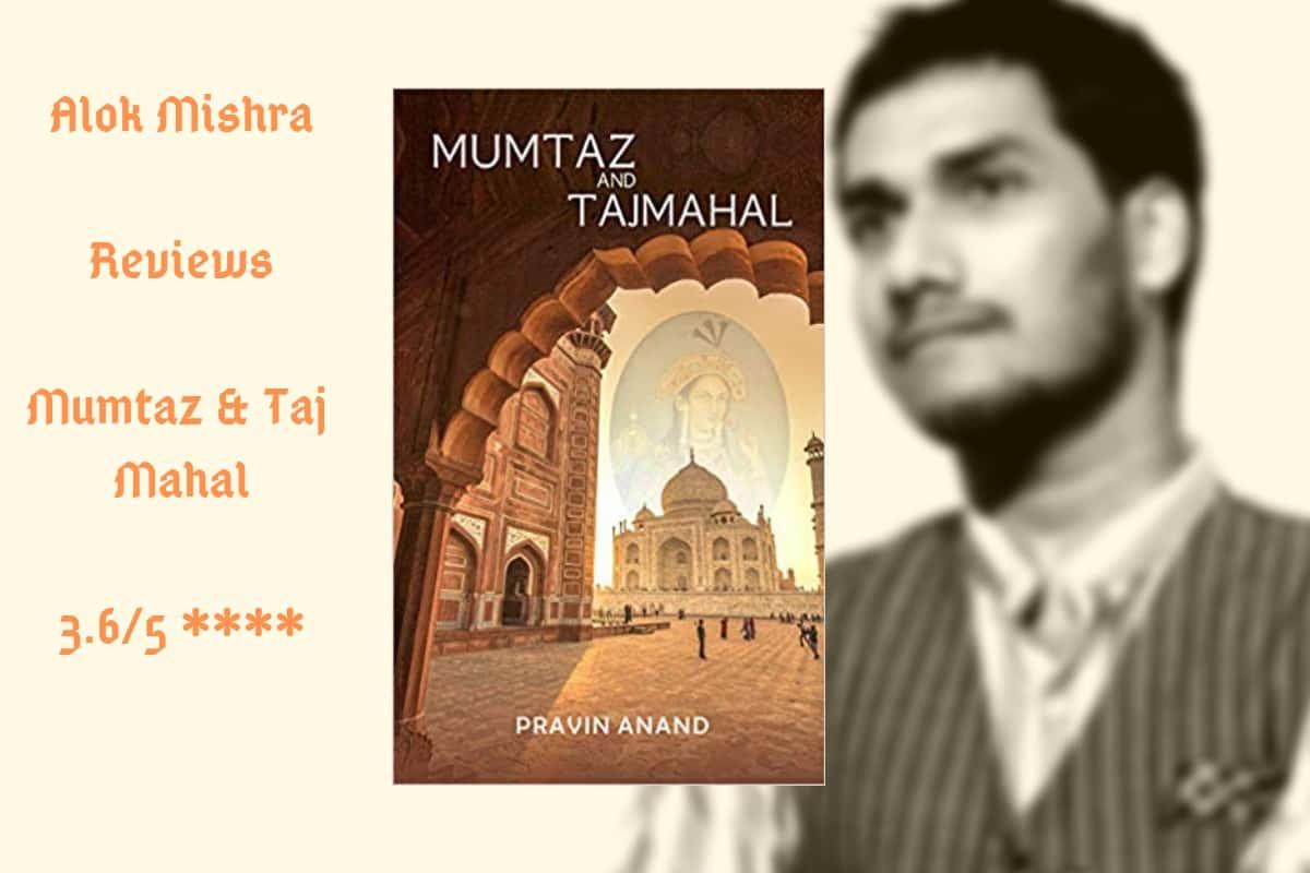 Mumtaz And Taj Mahal Review