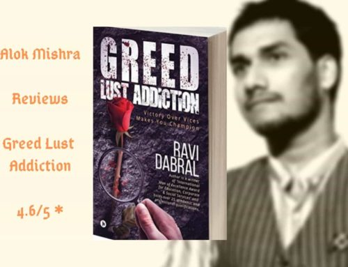 Greed Lust Addiction by Ravi Dabral – Book Review