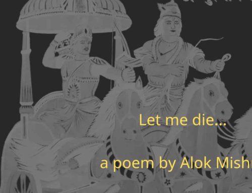 Let me die – a poem