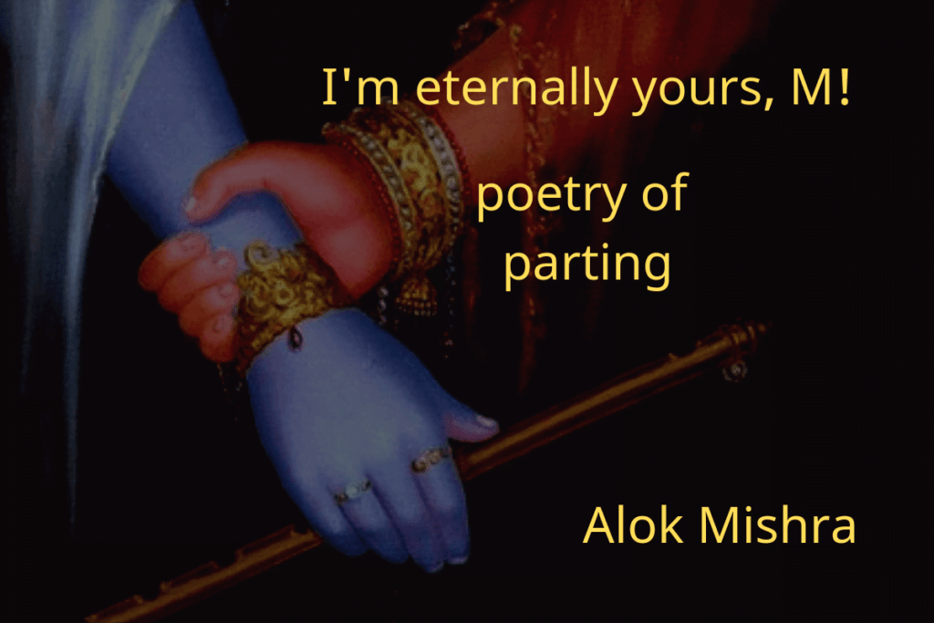 Poetry of parting - I am eternally yours, M!