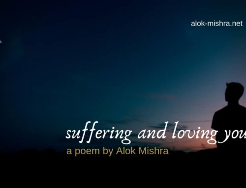 suffering and love… are not different! Poem