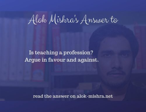 Is teaching a profession? If yes, then how? If not, then why not?