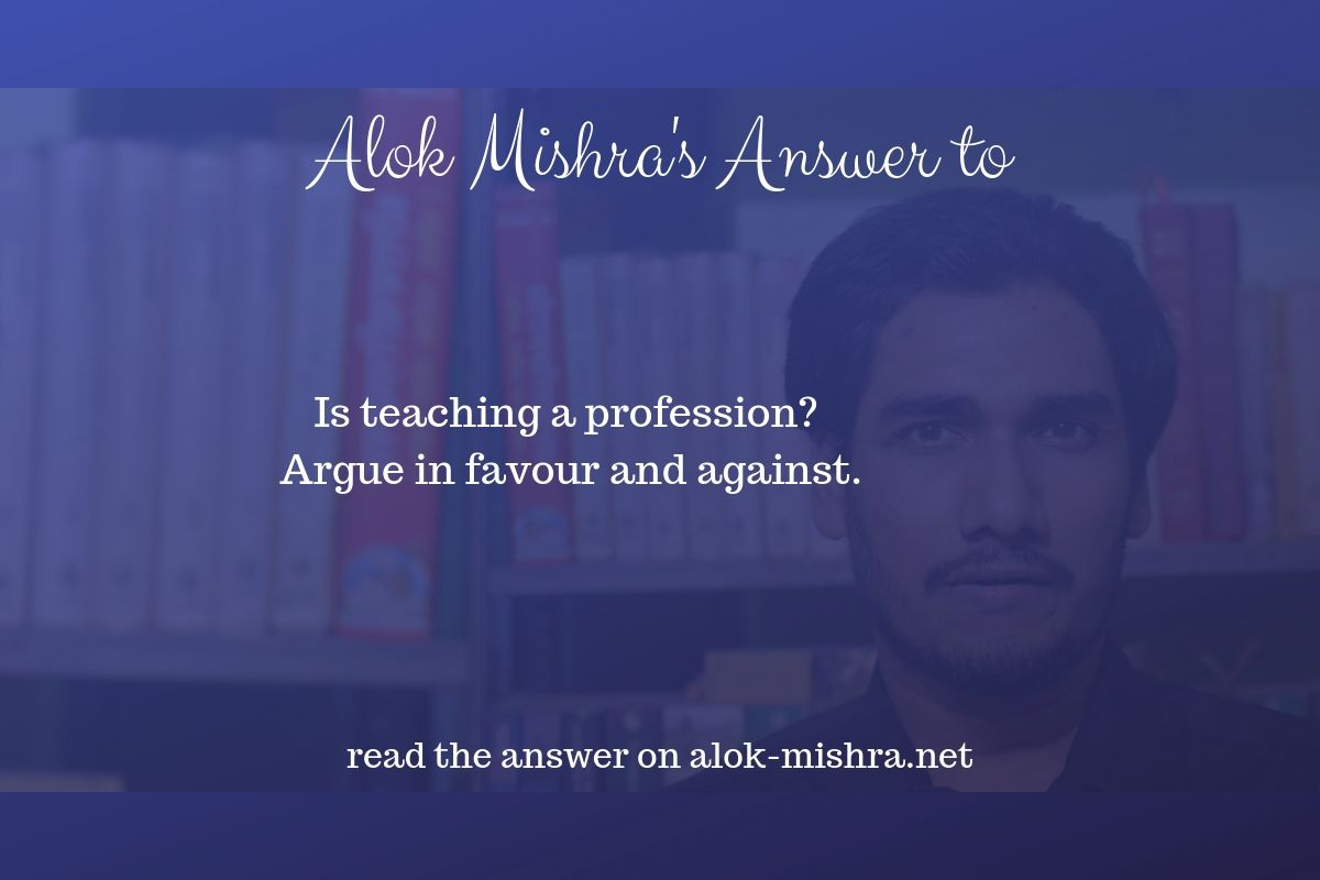 Is Teaching A Profession_ If Yes Then How And Not Why Not_