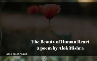 Beauty of human heart poem alok mishra