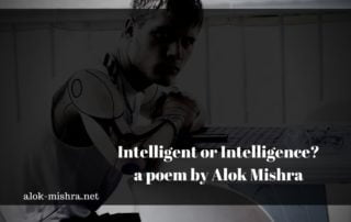 intelligent or intelligence which came before poem