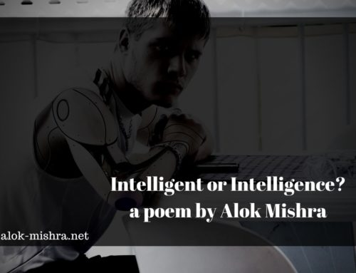 Intelligent or Intelligence – which came before? A Poem