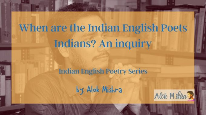 Indianness in Indian English Poetry - criticism