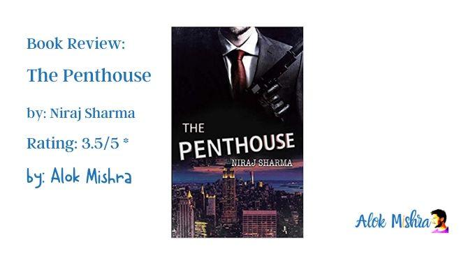 The Penthouse By Niraj Sharma Book Review Alok Mishra