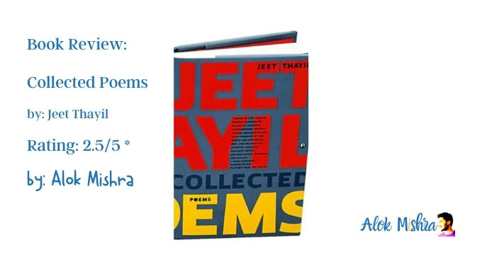 Jeet Thayil Collected Poems Book Review